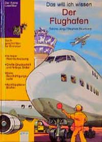 Coverbild Das will ich wissen - der Flughafen