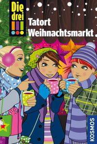 Die drei !!! -Tatort Weihnachtsmarkt