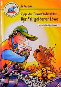 Coverbild Zipp, der Zukunftsdetektiv - der Fall goldener Löwe
