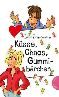Coverbild Küsse, Chaos, Gummibärchen