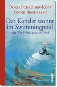 Coverbild Der Kanzler wohnt im Swimmingpool oder Wie Politik gemacht wird