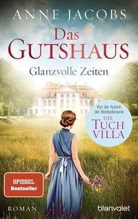 Coverbild Das Gutshaus - Glanzvolle Zeiten