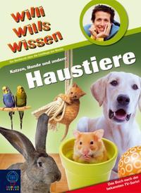 Coverbild Willi will's wissen - Katzen, Hunde und andere Haustiere