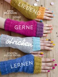 Coverbild Liebend gerne stricken lernen